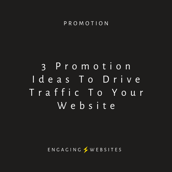 3 promotion ideas to drive traffic to your website
