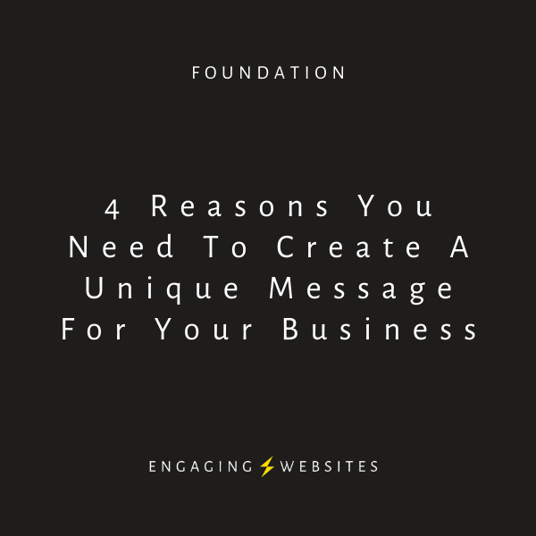 4 reasons you need to create a unique message for your business